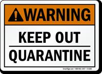 Keep Out Quarantine Warning ANSI Sign