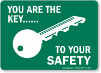 You Are Key, To Your Safety Sign