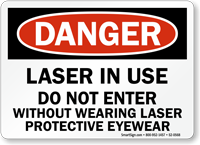 Laser In Use Don't Enter Without Eyewear Sign
