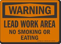 Lead Work Area No Smoking Or Eating OSHA Warning Sign