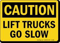 Lift Trucks Go Slow OSHA Caution Sign