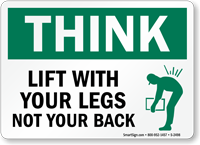 Think Lift With Your Legs Sign