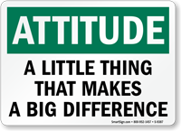 Attitude Little Thing That Makes Big Difference Sign