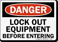 Danger Sign: Lock Out Equipment Before Entering