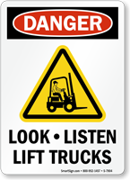 Look, Listen Lift Trucks Danger Sign With Graphic