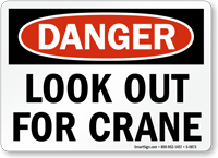 Danger Look Out For Crane Sign