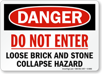 Do Not Enter, Loose Brick Stone Collapse Sign