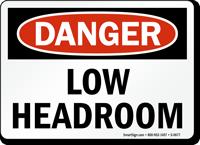 Danger Low Headroom Sign