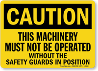 Must Not Be Operated Without Guards Sign
