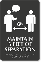 Maintain 6 Feet of Separation TactileTouch Braille Sign
