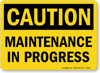 Maintenance In Progress OSHA Caution Sign