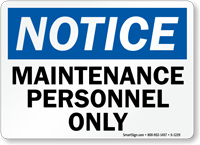 Notice Maintenance Personnel Only Sign