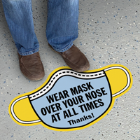 Mask Shaped - Wear Mask Over Your Nose At All Times Thanks