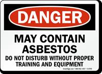 May Contain Asbestos OSHA Danger Sign