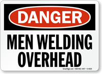 Danger Men Welding Overhead Sign