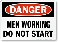 Danger Sign: Men Working Do Not Start