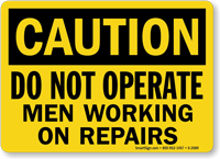 Do Not Operate Men Working Repairs Sign