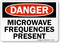 Danger Microwave Frequencies Present Sign