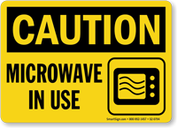 Microwave In Use Caution Sign