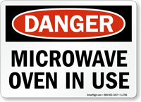 Danger Microwave Oven In Use Sign