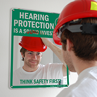 Hearing Protection is a Sound Investment, Think Safety First! Sign