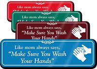 Like Mom Always Says Wash Hands ShowCase Sign
