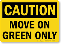 Caution: Move On Green Only