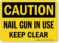Nail Gun In Use Keep Clear Sign