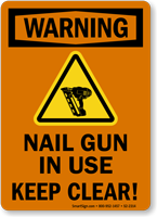 Nail Gun In Use Keep Clear Warning Sign