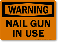 Nail Gun In Use OSHA Warning Sign