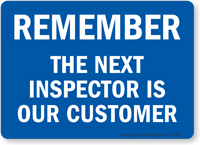 The Next Inspector Is Our Customer Quality Control Sign