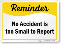 No Accident Is Too Small To Report Sign