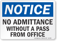 No Admittance Without A Pass From Office Notice Sign