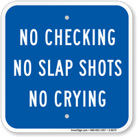 No Checking No Slap Shots No Crying Sign