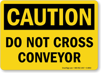 Caution: Do Not Cross Conveyor