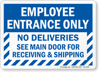 No Deliveries Employee Entrance Only Sign