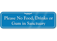 No food Drinks Gum In Sanctuary ShowCase Sign