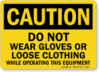 Do Not Wear Gloves Or Loose Clothing Sign