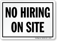 No Hiring On Site Sign