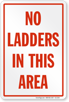 No Ladder In This Area Ladder Safety Sign