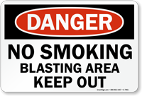 No Smoking Blasting Area Keep Out Danger Sign