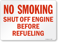 No Smoking Shut Off Engine Refueling Sign