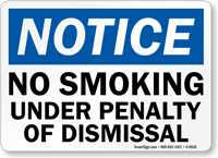 No Smoking Under Penalty Of Dismissal Sign