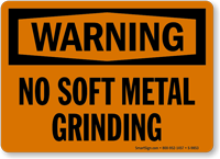 No Soft Metal Grinding OSHA Warning Sign