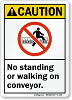 No Standing Or Walking On Conveyor Caution Sign