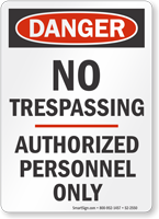 No Trespassing Authorized Personnel Only Danger Sign