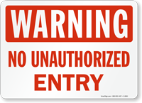 Warning Unauthorized Entry Sign