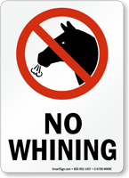 Funny No Whining Prohibition Safety Sign
