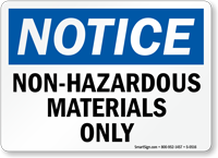 Notice Non-Hazardous Materials Only Sign