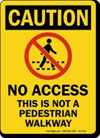 Not A Pedestrian Walkway Caution Sign
